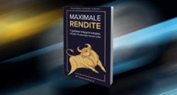 Maximale Rendite – 7 Top Finanzanlage Strategien (gratis Buch)