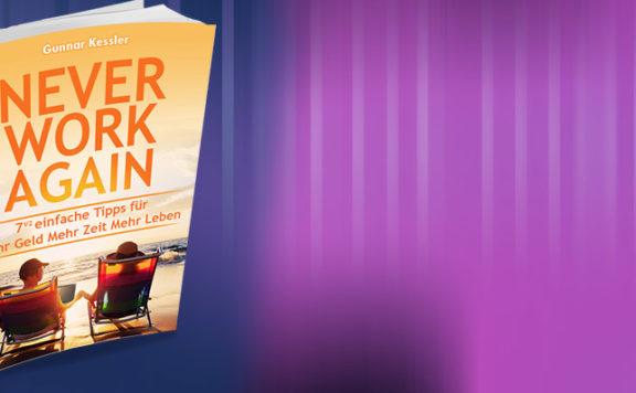Never work again Buch Erfahrung Gunnar Kessler