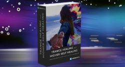 Trance Healing Erfahrung Higher Self Healing